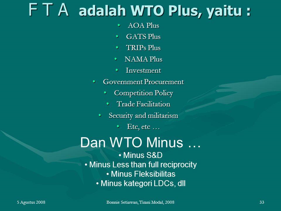 F T A adalah WTO Plus, yaitu :