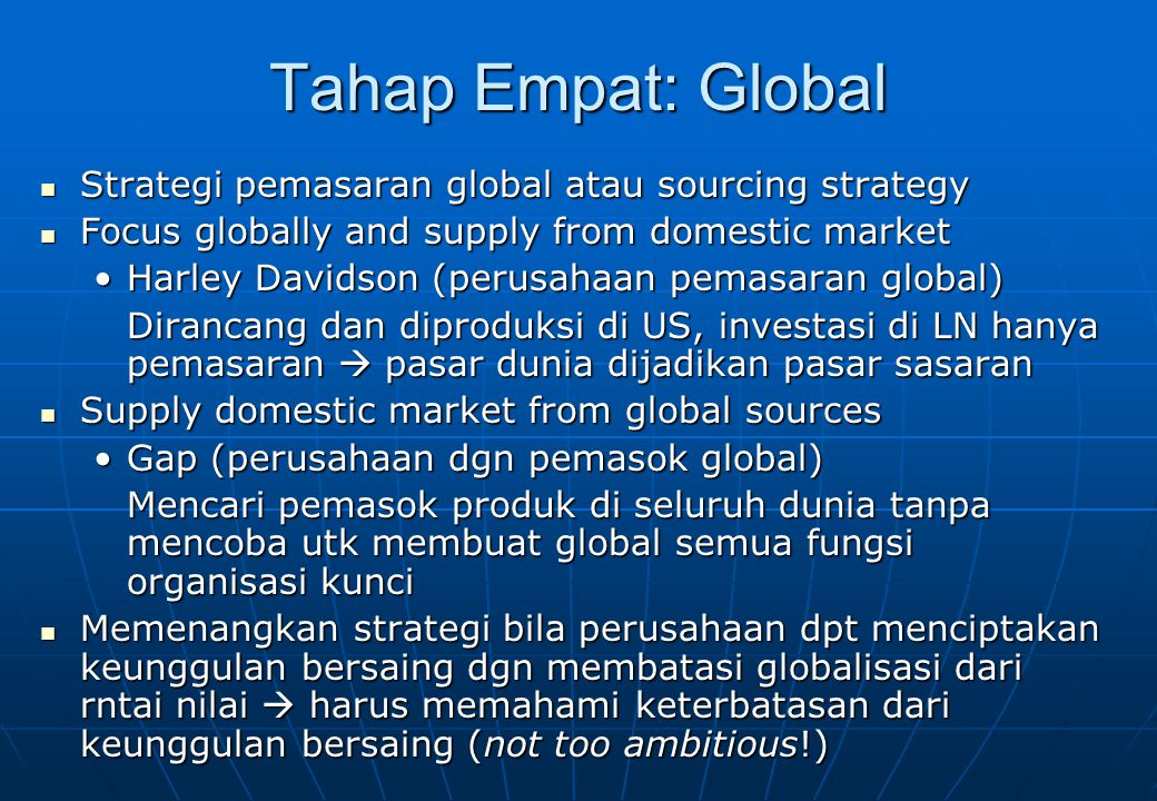 Tahap Empat: Global Strategi pemasaran global atau sourcing strategy
