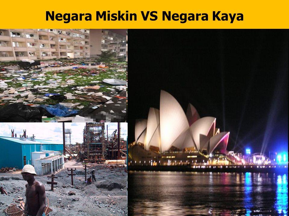 Negara Miskin VS Negara Kaya
