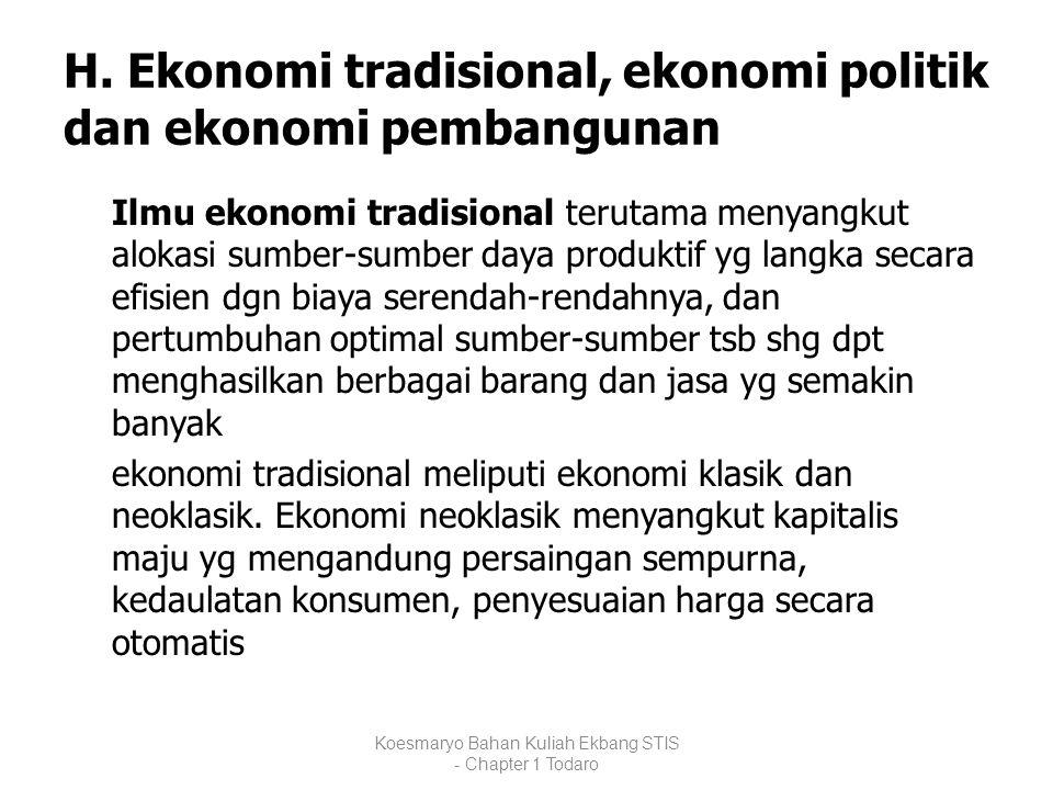 H. Ekonomi tradisional, ekonomi politik dan ekonomi pembangunan
