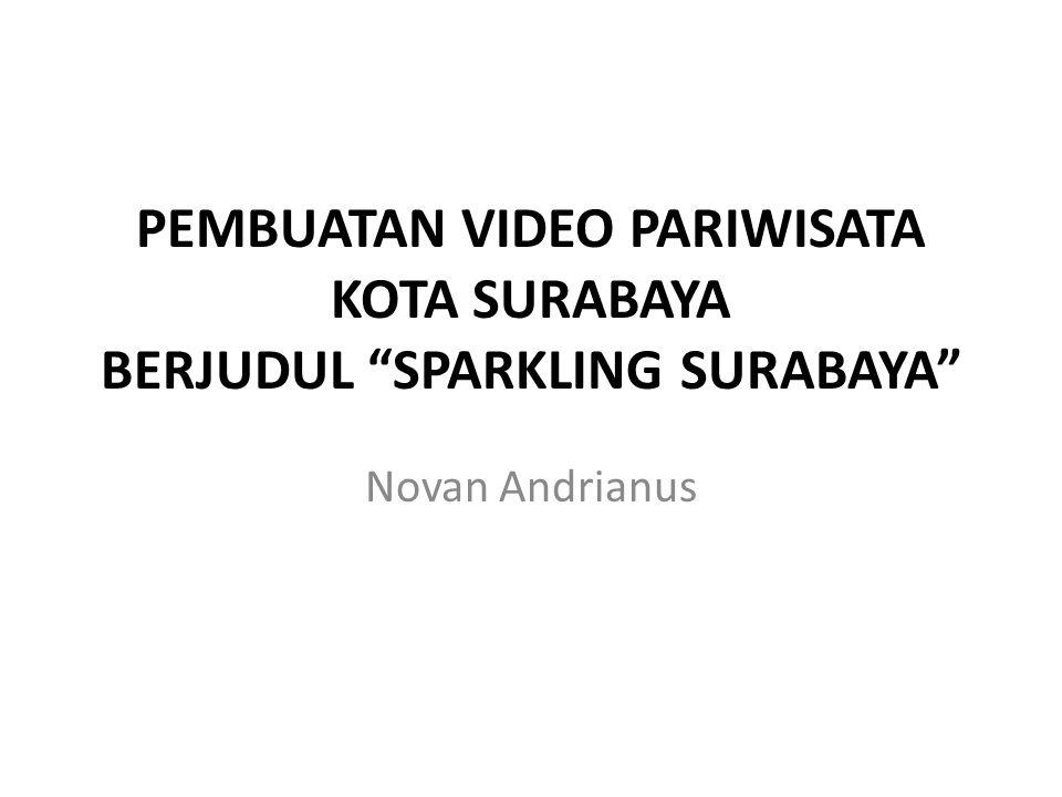 PEMBUATAN VIDEO PARIWISATA KOTA SURABAYA BERJUDUL SPARKLING SURABAYA