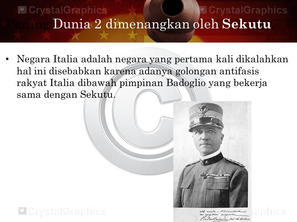 Perang Dunia 2 dimenangkan oleh Sekutu.