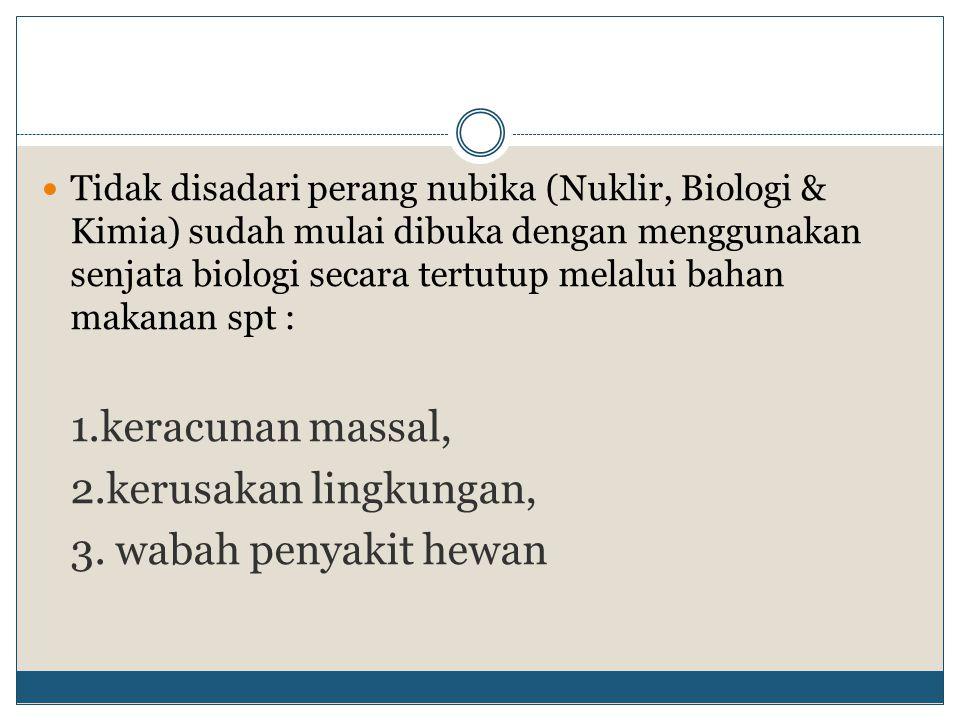 1.keracunan massal, 2.kerusakan lingkungan, 3. wabah penyakit hewan