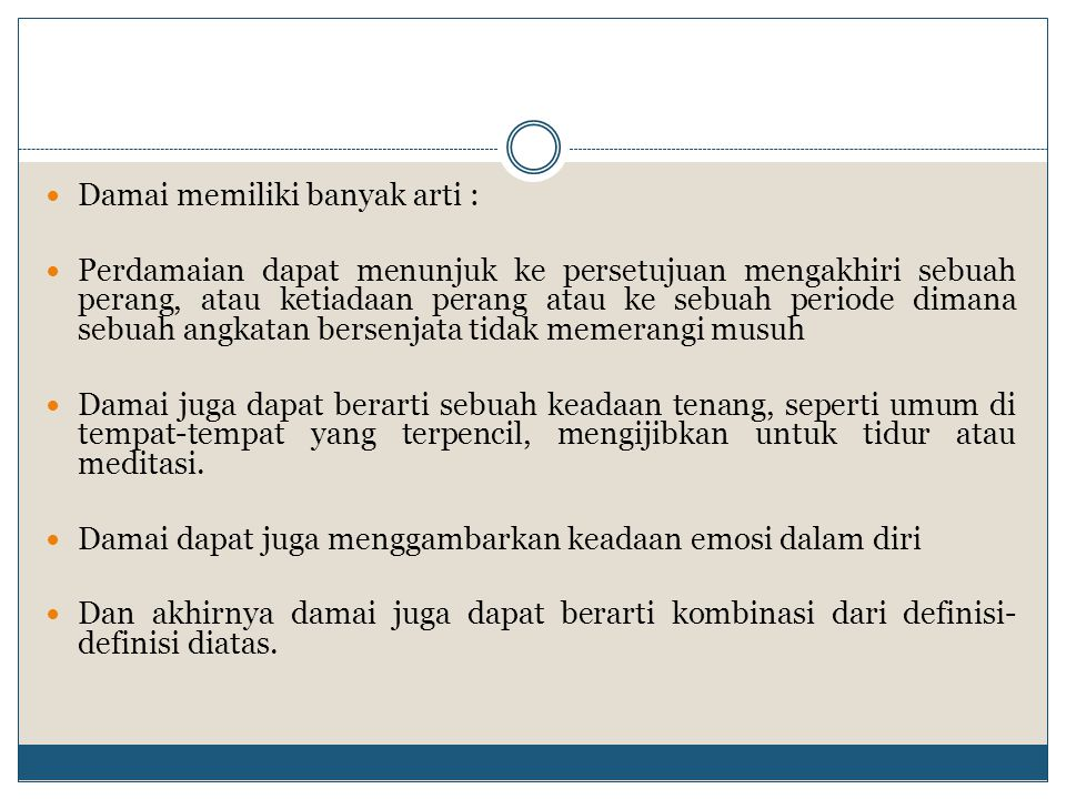 Damai memiliki banyak arti :