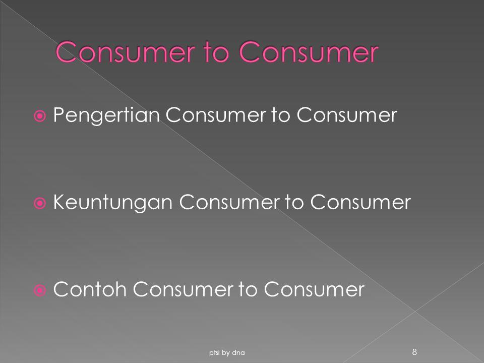 Consumer to Consumer Pengertian Consumer to Consumer