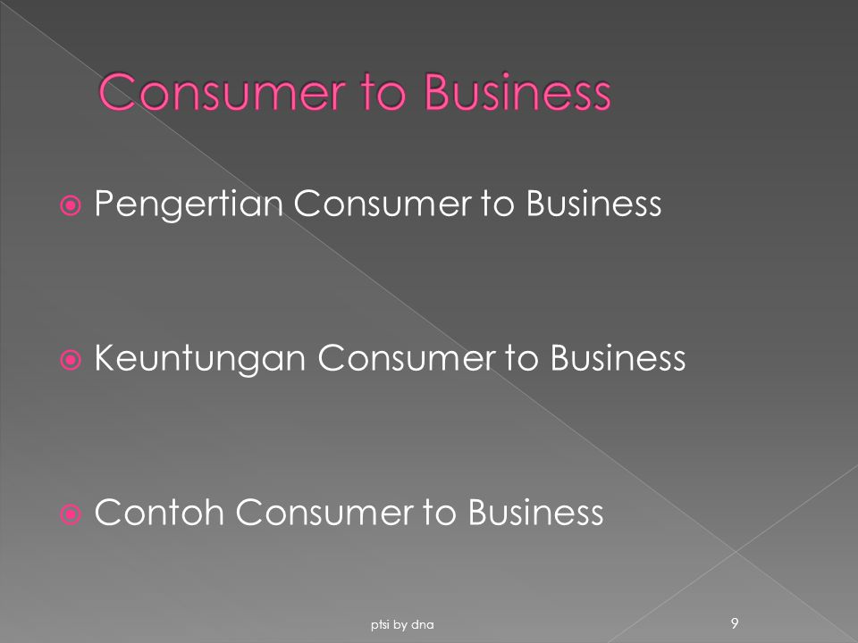 Consumer to Business Pengertian Consumer to Business
