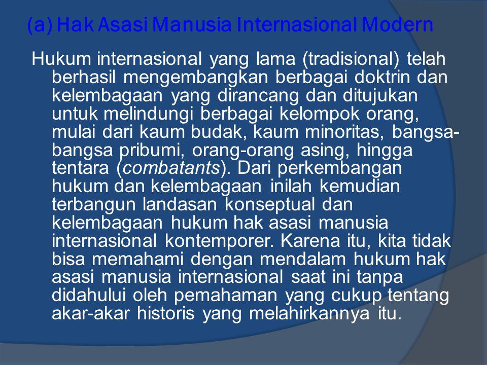 (a) Hak Asasi Manusia Internasional Modern