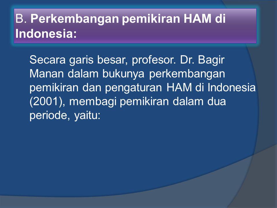 B. Perkembangan pemikiran HAM di Indonesia: