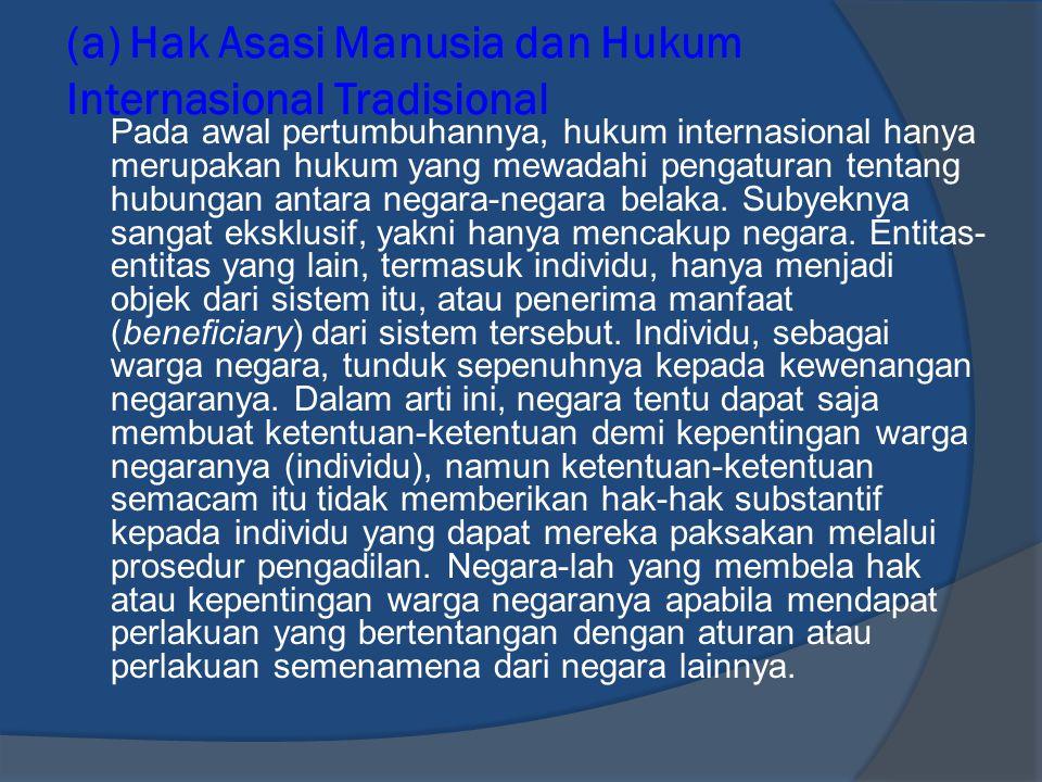 (a) Hak Asasi Manusia dan Hukum Internasional Tradisional