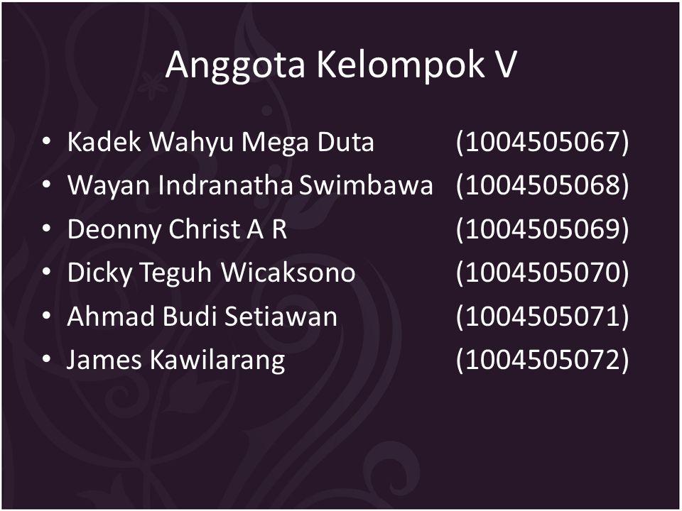 Anggota Kelompok V Kadek Wahyu Mega Duta (1004505067)