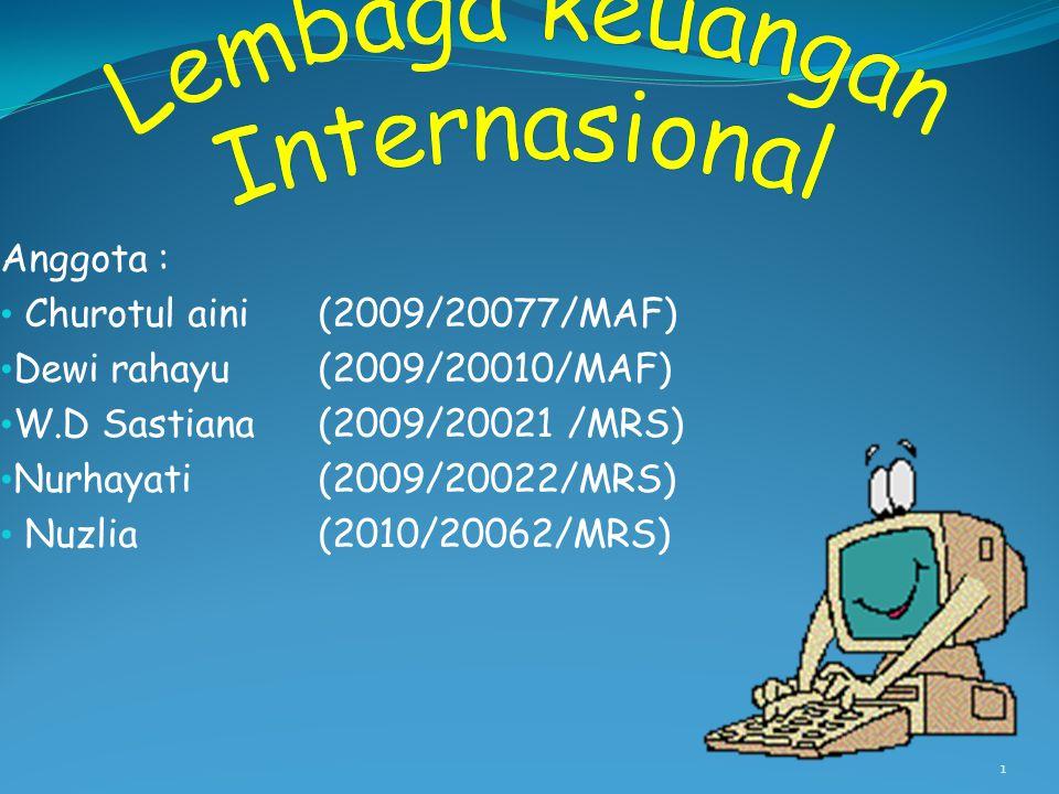 Lembaga keuangan Internasional Anggota :