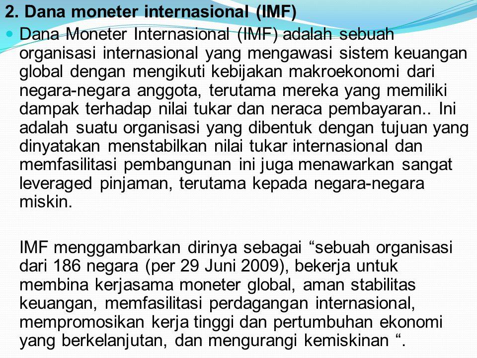 2. Dana moneter internasional (IMF)