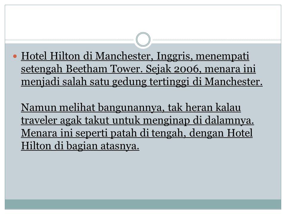 Hotel Hilton di Manchester, Inggris, menempati setengah Beetham Tower