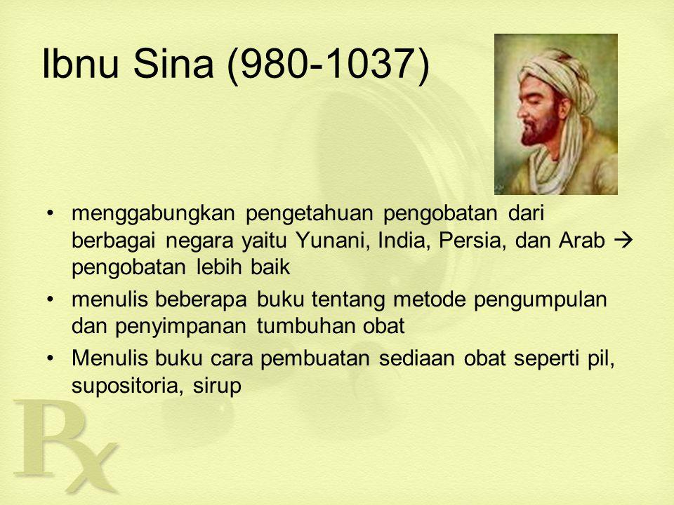 Ibnu Sina (980-1037) menggabungkan pengetahuan pengobatan dari berbagai negara yaitu Yunani, India, Persia, dan Arab  pengobatan lebih baik.