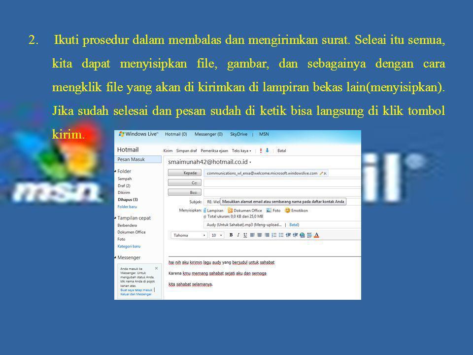 2. Ikuti prosedur dalam membalas dan mengirimkan surat