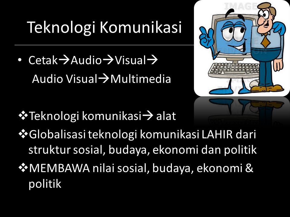 Teknologi Komunikasi CetakAudioVisual Audio VisualMultimedia