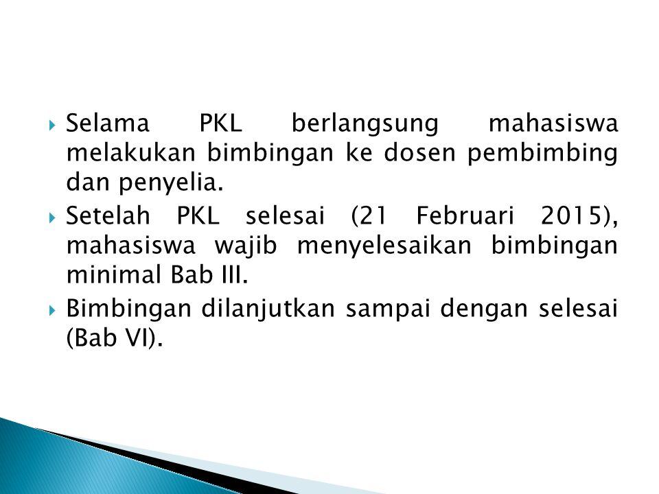 Selama PKL berlangsung mahasiswa melakukan bimbingan ke dosen pembimbing dan penyelia.
