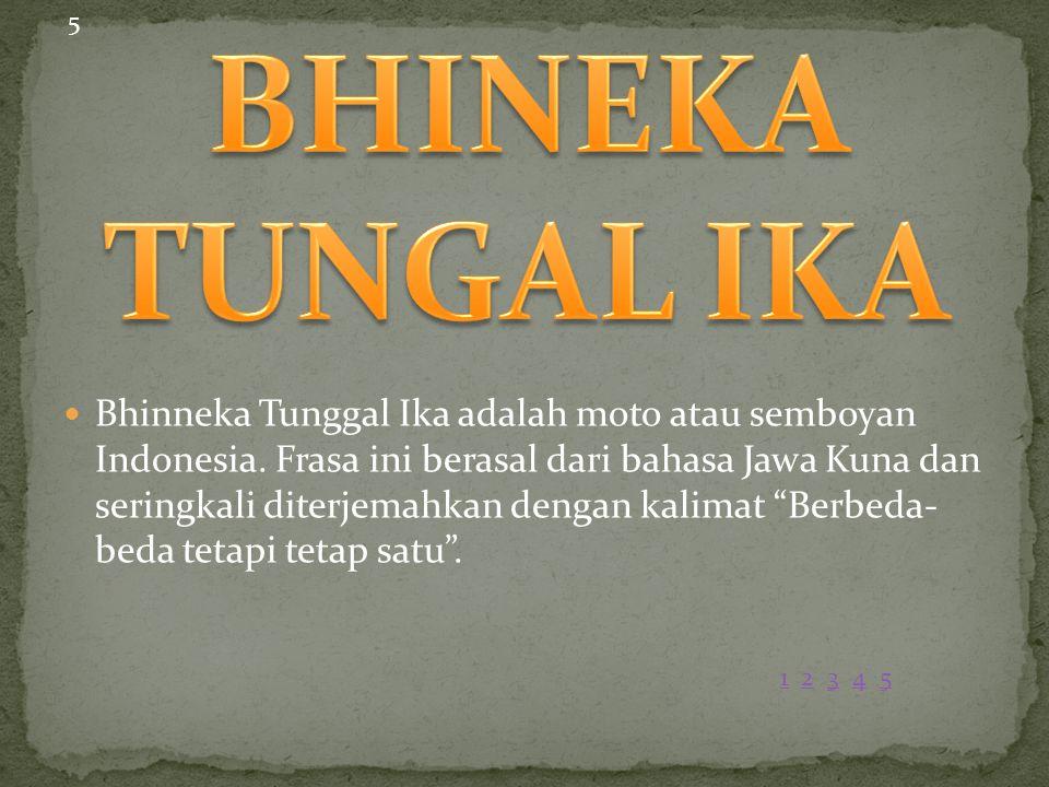 5 BHINEKA TUNGAL IKA.