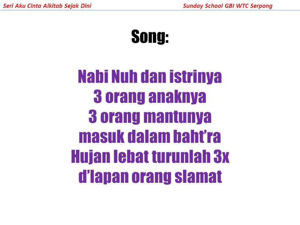 Song: Nabi Nuh dan istrinya 3 orang anaknya 3 orang mantunya masuk dalam baht'ra Hujan lebat turunlah 3x d'lapan orang slamat
