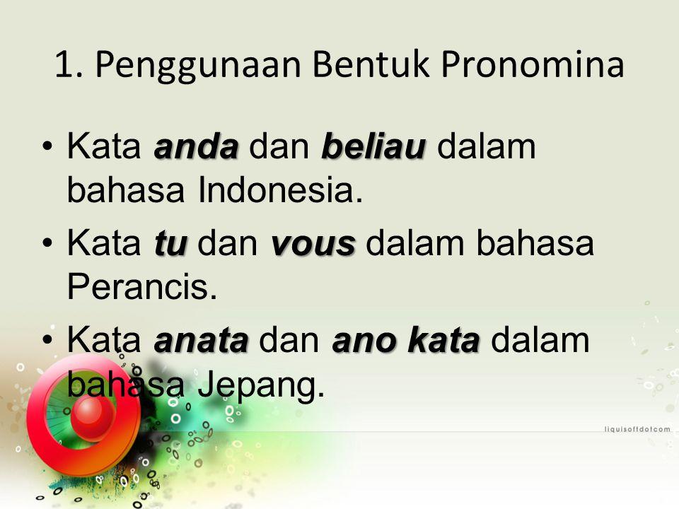 1. Penggunaan Bentuk Pronomina