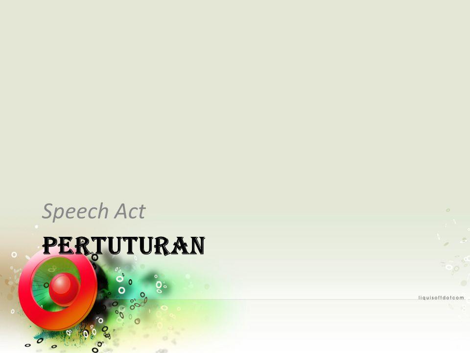 Speech Act PERTUTURAN