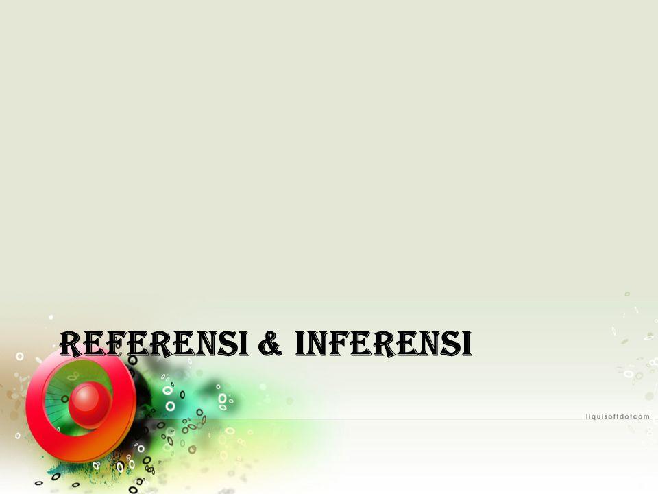 REFERENSI & INFERENSI