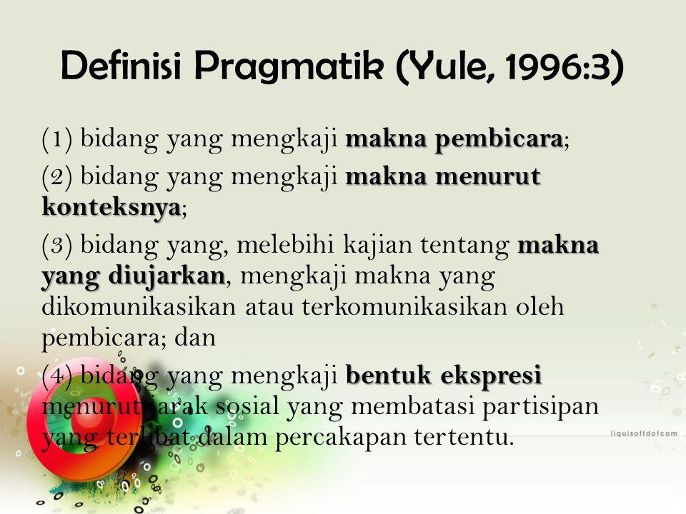 Definisi Pragmatik (Yule, 1996:3)