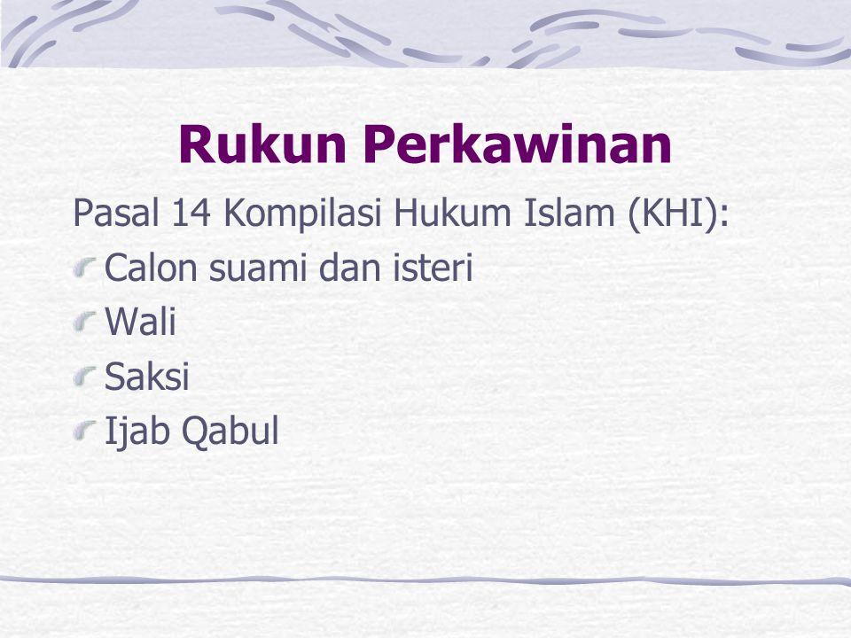 Rukun Perkawinan Pasal 14 Kompilasi Hukum Islam (KHI):