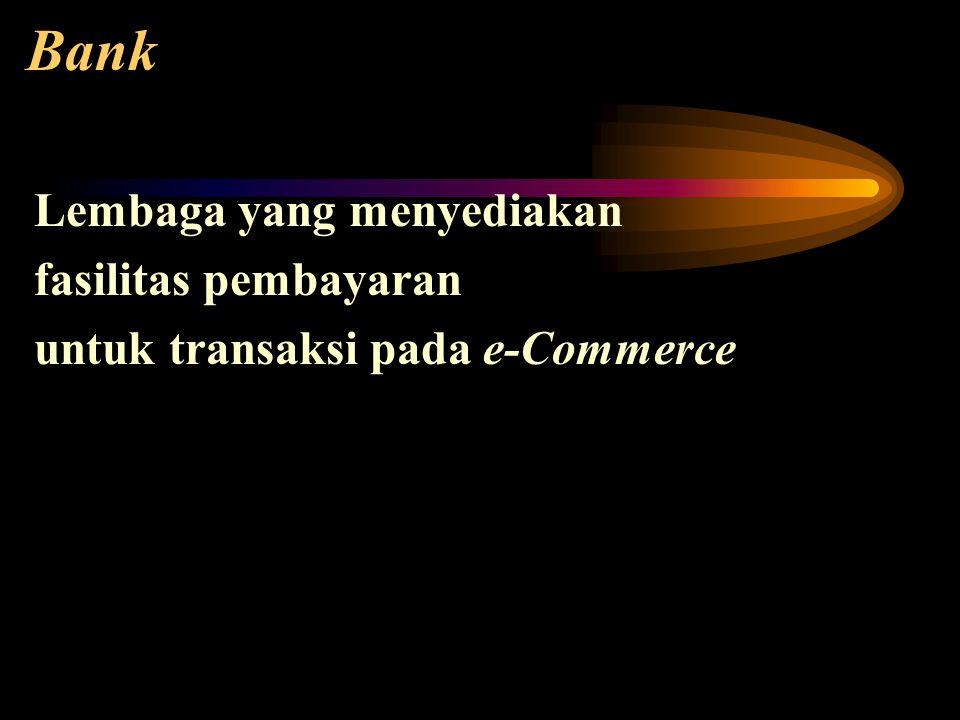 Bank Lembaga yang menyediakan fasilitas pembayaran