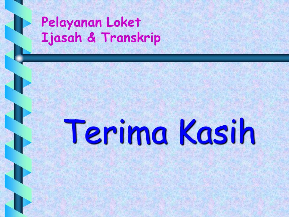 Pelayanan Loket Ijasah & Transkrip Terima Kasih