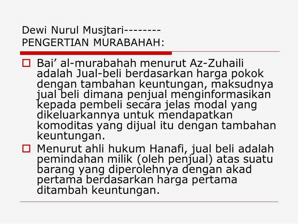 Dewi Nurul Musjtari-------- PENGERTIAN MURABAHAH: