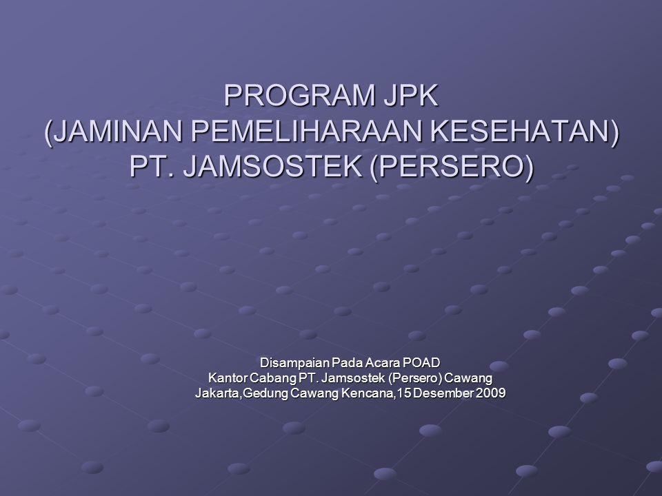 PROGRAM JPK (JAMINAN PEMELIHARAAN KESEHATAN) PT. JAMSOSTEK (PERSERO)