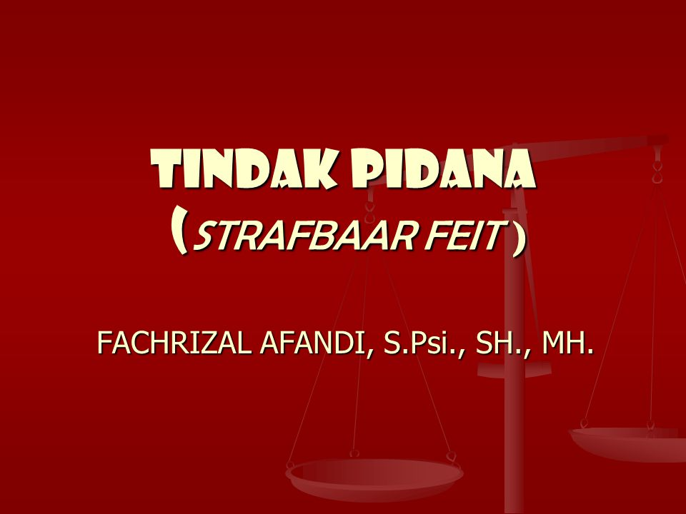 TINDAK PIDANA (STRAFBAAR FEIT )
