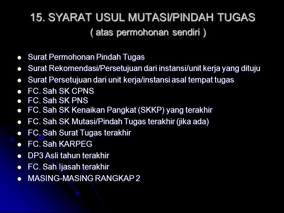 15. SYARAT USUL MUTASI/PINDAH TUGAS