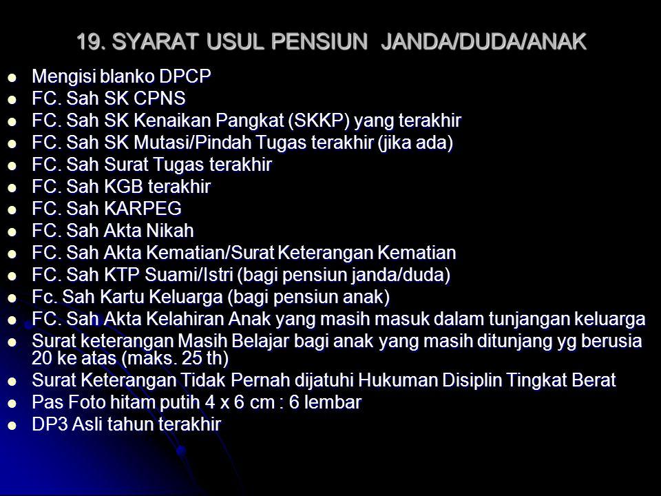 19. SYARAT USUL PENSIUN JANDA/DUDA/ANAK