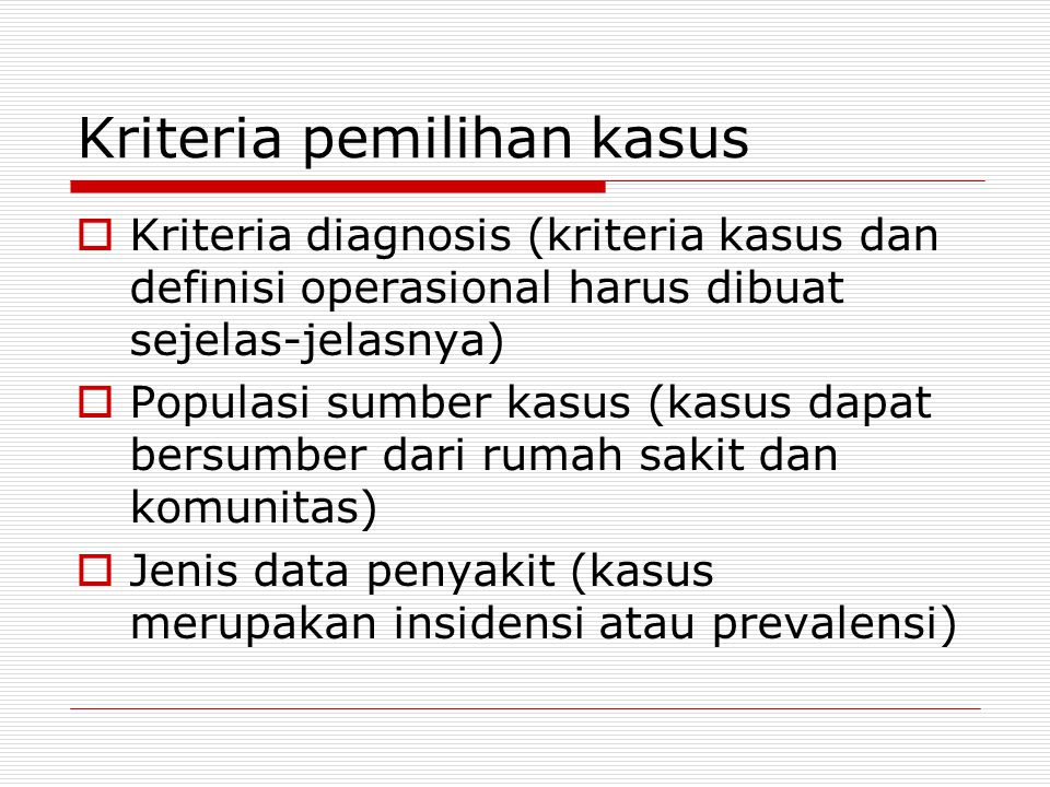 Kriteria pemilihan kasus