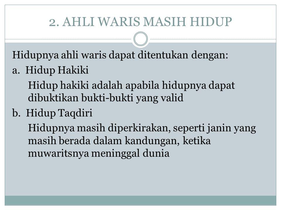 2. AHLI WARIS MASIH HIDUP