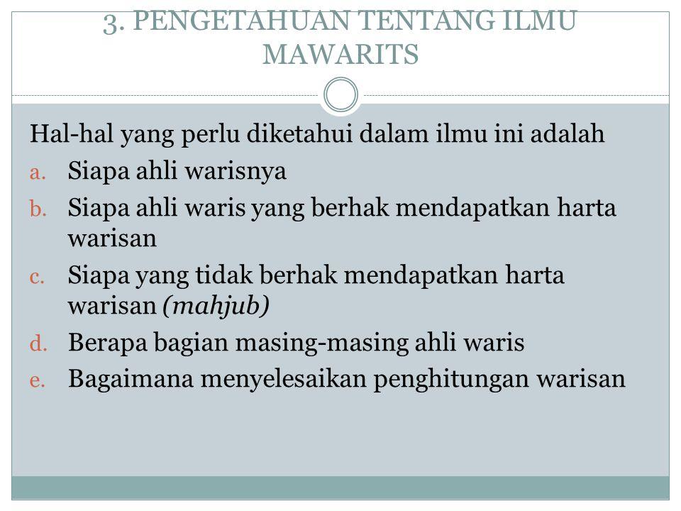 3. PENGETAHUAN TENTANG ILMU MAWARITS