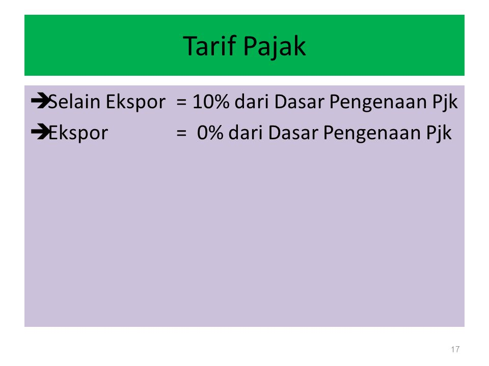 Tarif Pajak Selain Ekspor = 10% dari Dasar Pengenaan Pjk