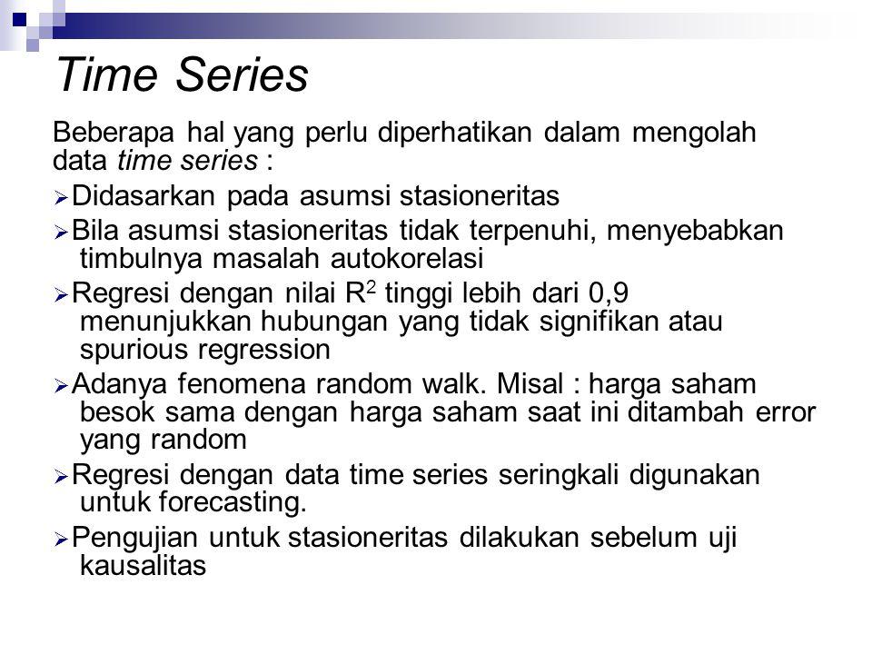 Time Series Beberapa hal yang perlu diperhatikan dalam mengolah data time series : Didasarkan pada asumsi stasioneritas.