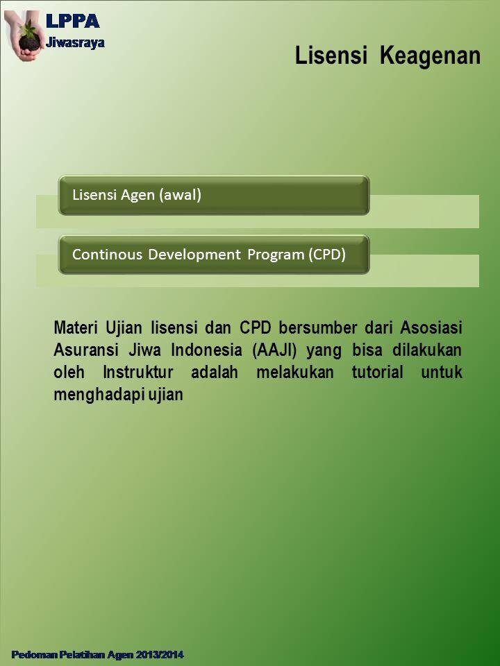 Lisensi Keagenan Lisensi Agen (awal) Continous Development Program (CPD)