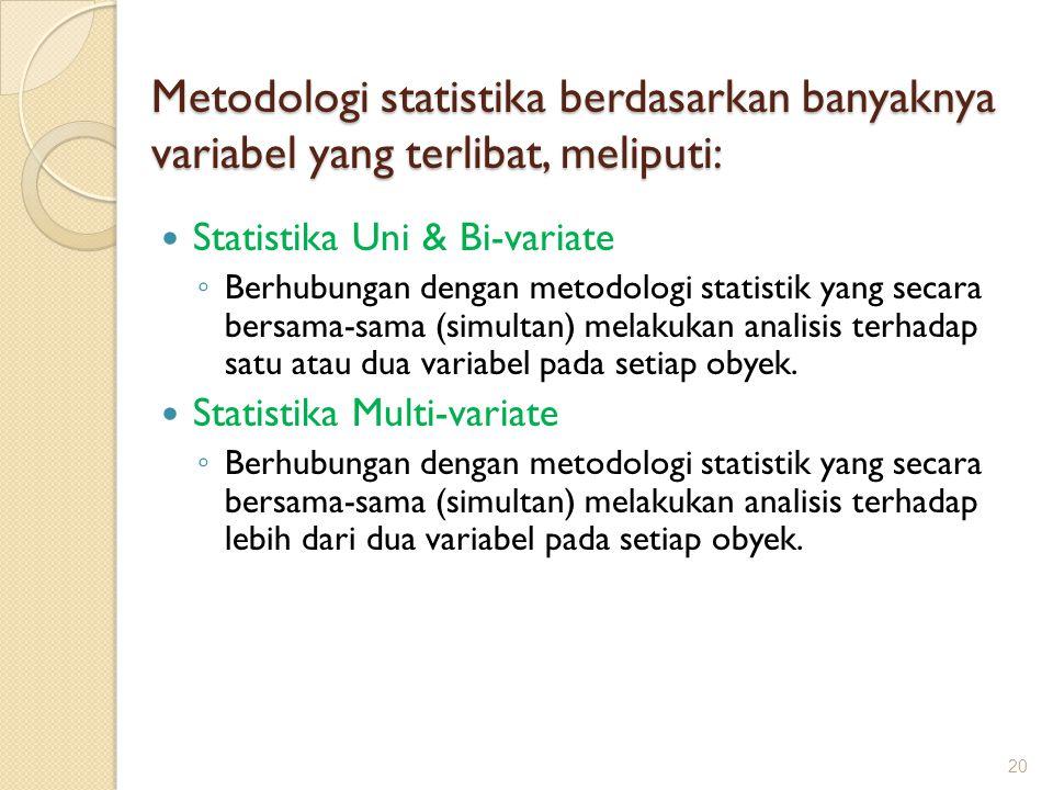 Metodologi statistika berdasarkan banyaknya variabel yang terlibat, meliputi:
