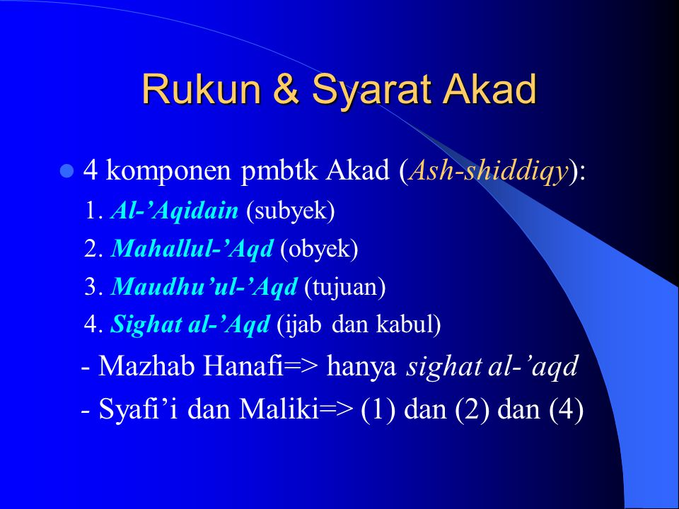 Rukun & Syarat Akad 4 komponen pmbtk Akad (Ash-shiddiqy):