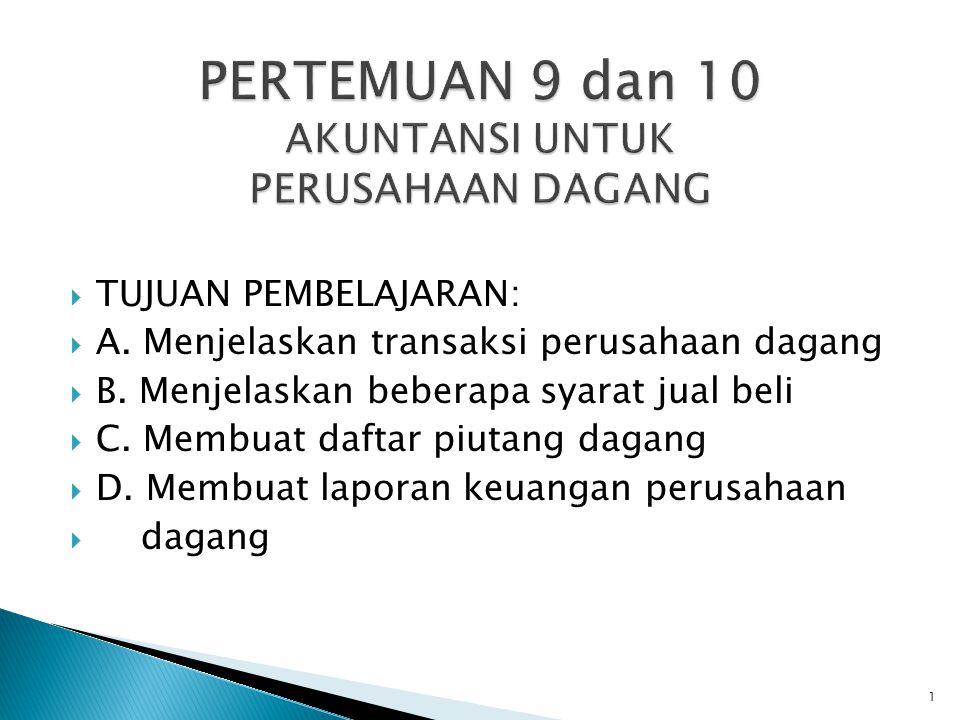 PERTEMUAN 9 dan 10 AKUNTANSI UNTUK PERUSAHAAN DAGANG