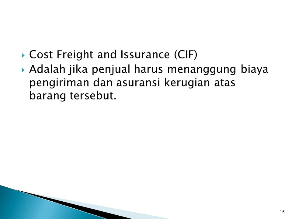 Cost Freight and Issurance (CIF)