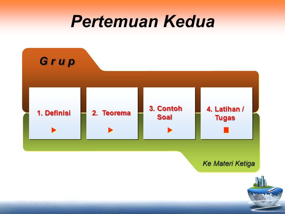 Pertemuan Kedua G r u p 3. Contoh Soal 4. Latihan / Tugas 1. Definisi