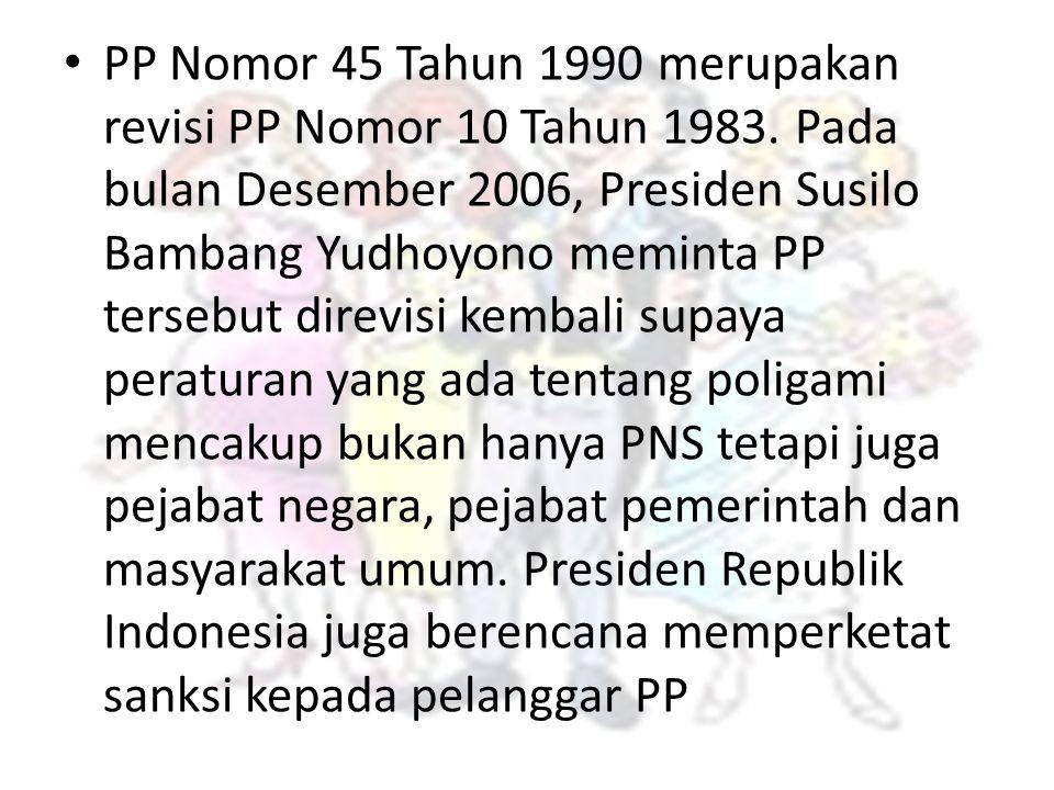 PP Nomor 45 Tahun 1990 merupakan revisi PP Nomor 10 Tahun 1983