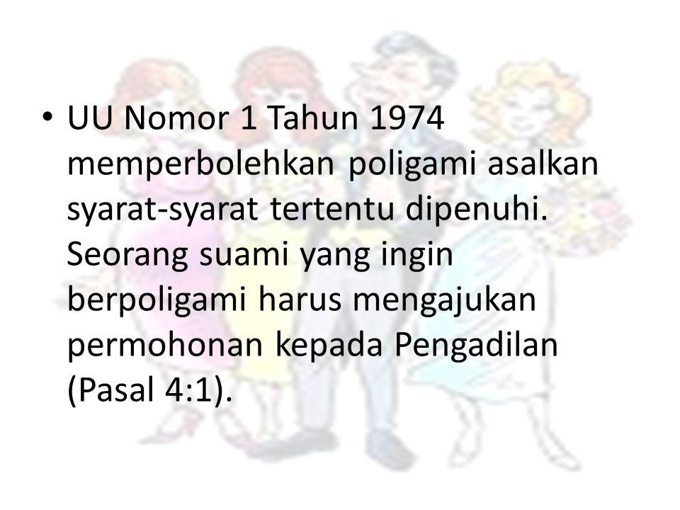 UU Nomor 1 Tahun 1974 memperbolehkan poligami asalkan syarat-syarat tertentu dipenuhi.
