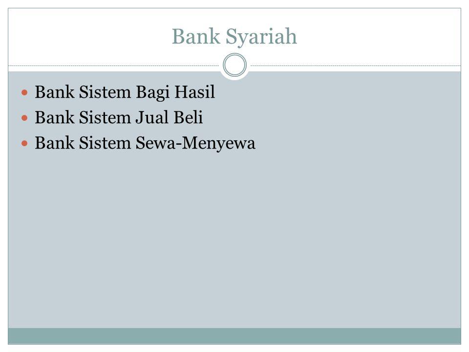 Bank Syariah Bank Sistem Bagi Hasil Bank Sistem Jual Beli