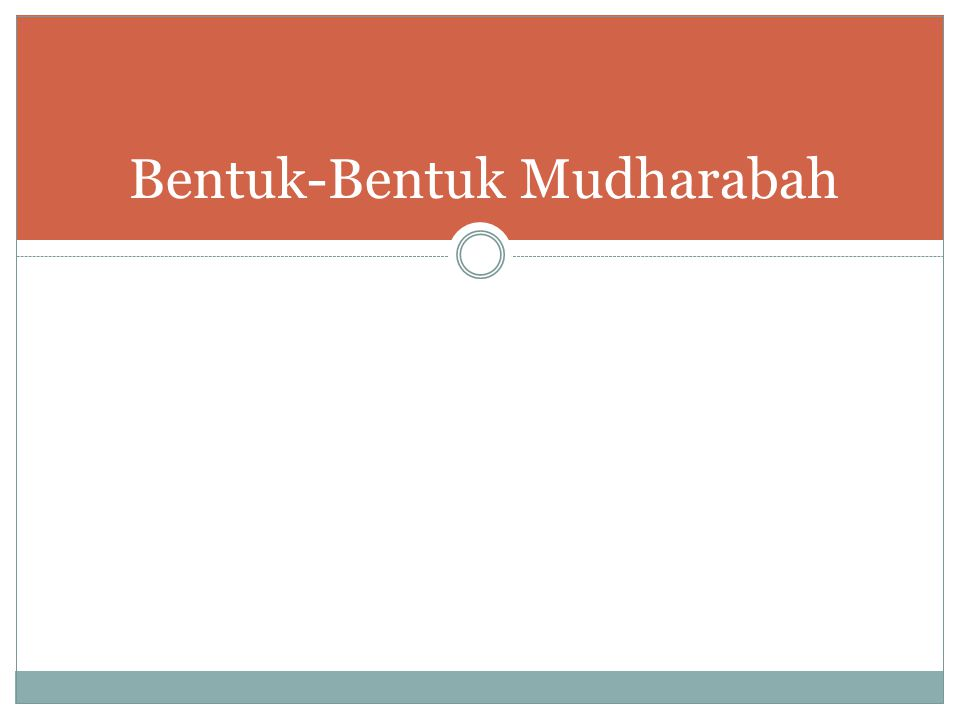 Bentuk-Bentuk Mudharabah
